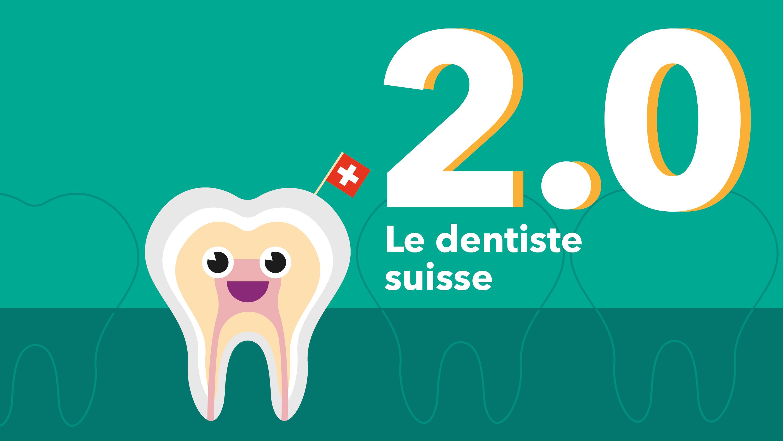 Le dentiste suisse 2.0